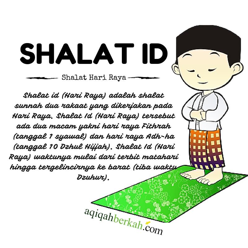Waktu Pelaksanaan Shalat Idul Adha: Shalat Id (Hari Raya